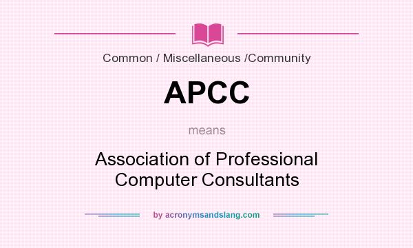 What does APCC mean? It stands for Association of Professional Computer Consultants