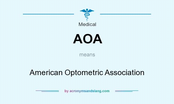 What does AOA mean? It stands for American Optometric Association