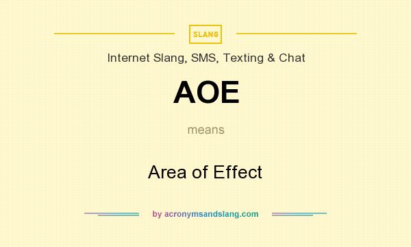 What does AOE mean? It stands for Area of Effect