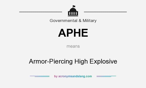 APHE - Armor-Piercing High Explosive in Governmental