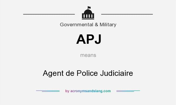 What does APJ mean? It stands for Agent de Police Judiciaire