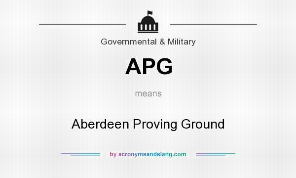 What does APG mean? It stands for Aberdeen Proving Ground