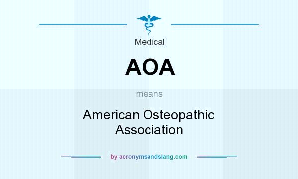 What does AOA mean? It stands for American Osteopathic Association