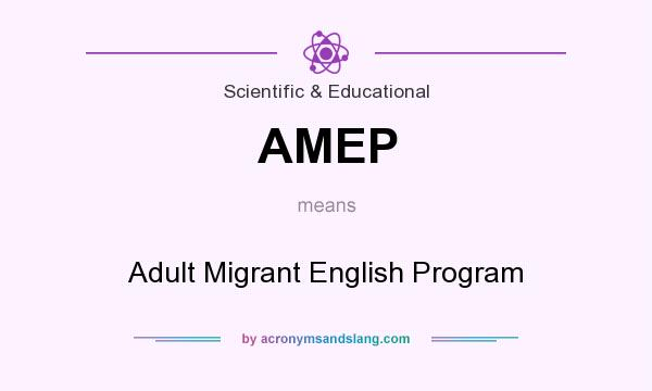 What does AMEP mean? It stands for Adult Migrant English Program