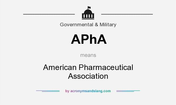 What does APhA mean? It stands for American Pharmaceutical Association