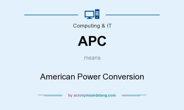 What does APC mean? It stands for American Power Conversion