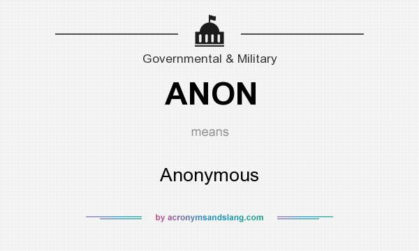 What does ANON mean? It stands for Anonymous