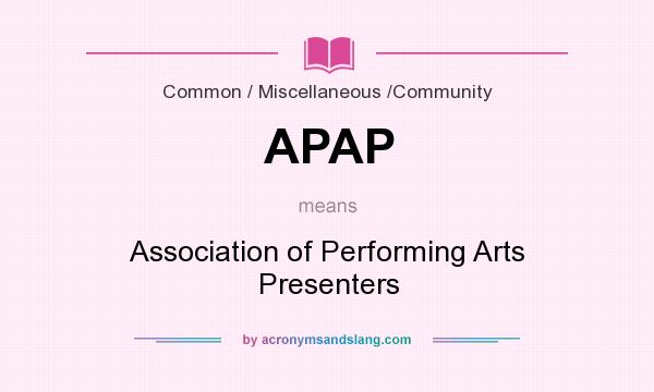 What does APAP mean? It stands for Association of Performing Arts Presenters