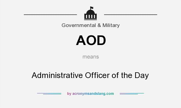 What does AOD mean? It stands for Administrative Officer of the Day