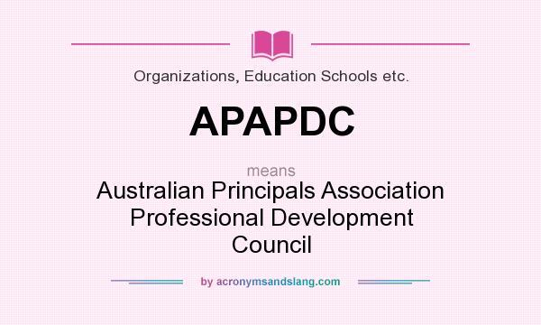What does APAPDC mean? It stands for Australian Principals Association Professional Development Council