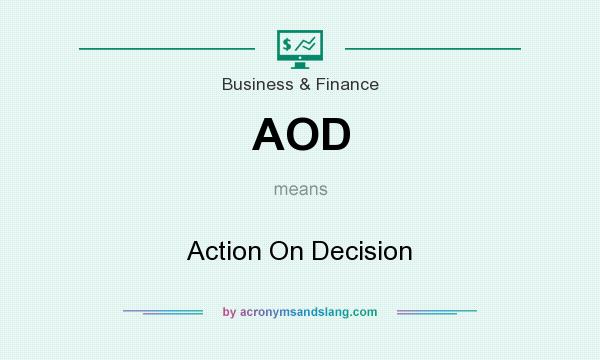 What does AOD mean? It stands for Action On Decision