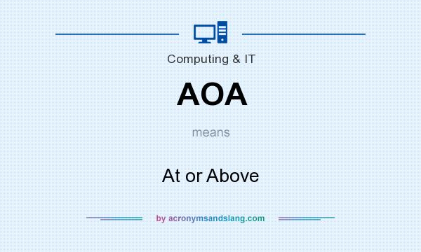 What does AOA mean? It stands for At or Above