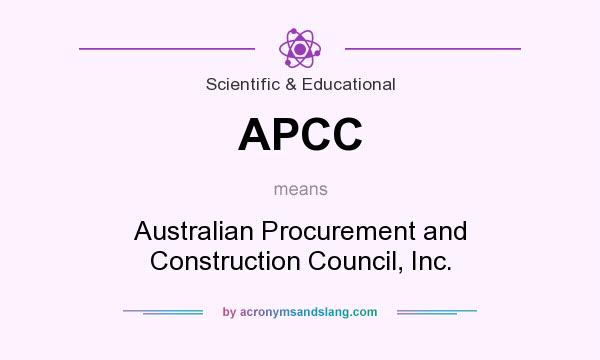 What does APCC mean? It stands for Australian Procurement and Construction Council, Inc.
