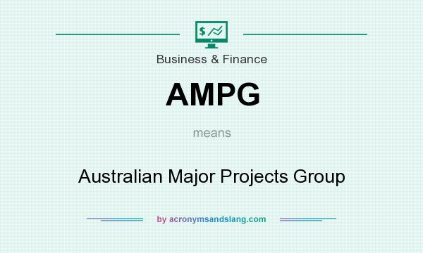 What does AMPG mean? It stands for Australian Major Projects Group