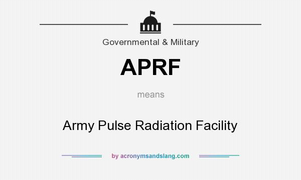 What does APRF mean? It stands for Army Pulse Radiation Facility