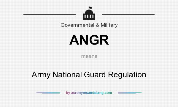 What does ANGR mean? It stands for Army National Guard Regulation