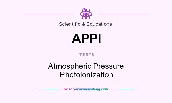 What does APPI mean? It stands for Atmospheric Pressure Photoionization