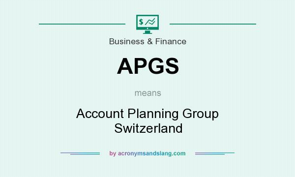 What does APGS mean? It stands for Account Planning Group Switzerland