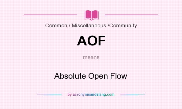 What does AOF mean? It stands for Absolute Open Flow