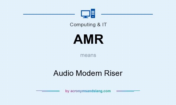 What does AMR mean? It stands for Audio Modem Riser