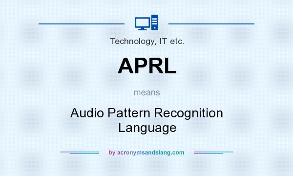 What does APRL mean? It stands for Audio Pattern Recognition Language