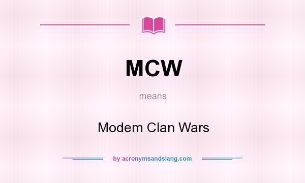 What does MCW mean? It stands for Modem Clan Wars