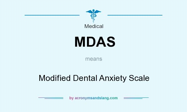 What does MDAS mean? It stands for Modified Dental Anxiety Scale