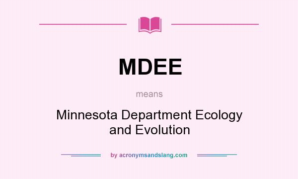 What does MDEE mean? It stands for Minnesota Department Ecology and Evolution