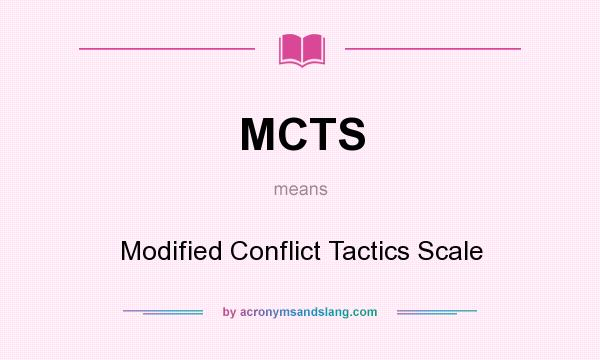 What does MCTS mean? It stands for Modified Conflict Tactics Scale