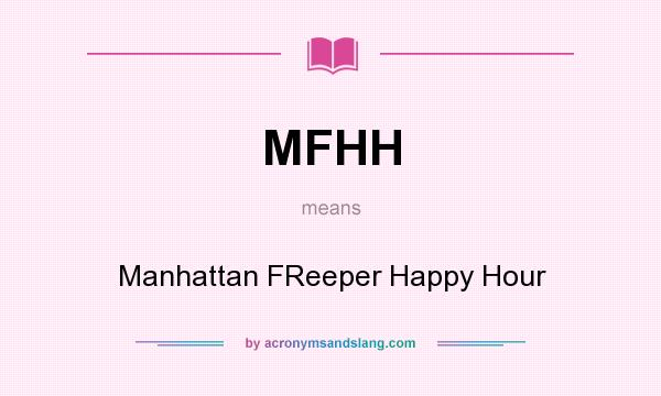 What does MFHH mean? It stands for Manhattan FReeper Happy Hour