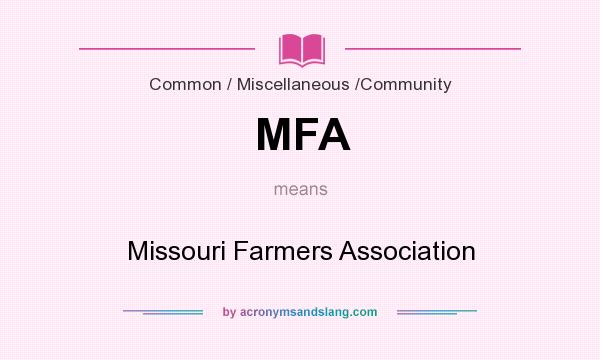 What does MFA mean? It stands for Missouri Farmers Association