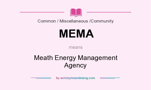 What does MEMA mean? It stands for Meath Energy Management Agency