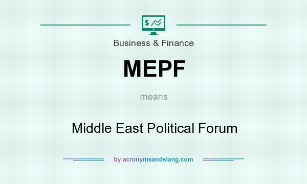What does MEPF mean? It stands for Middle East Political Forum