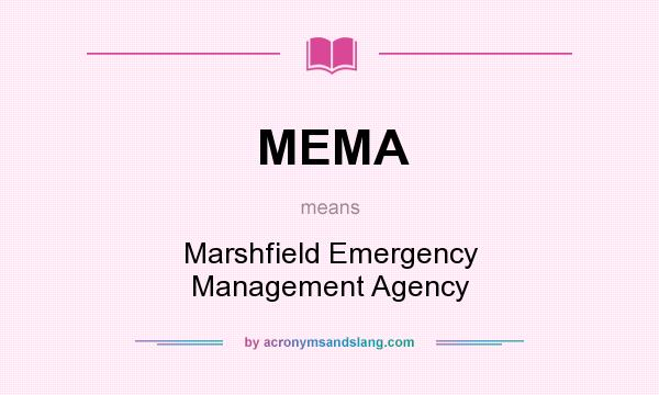 What does MEMA mean? It stands for Marshfield Emergency Management Agency