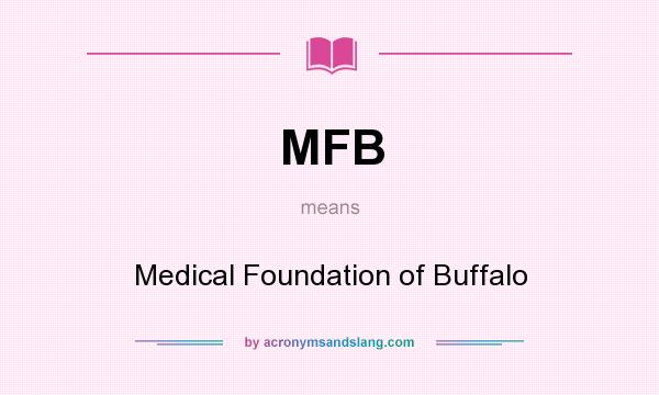 What does MFB mean? It stands for Medical Foundation of Buffalo