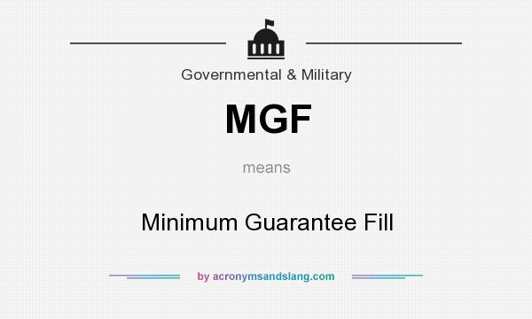 What does MGF mean? It stands for Minimum Guarantee Fill