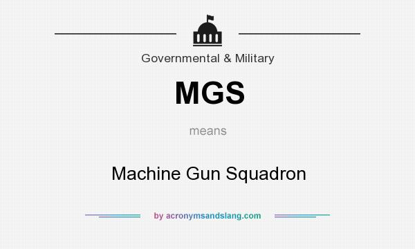 What does MGS mean? It stands for Machine Gun Squadron