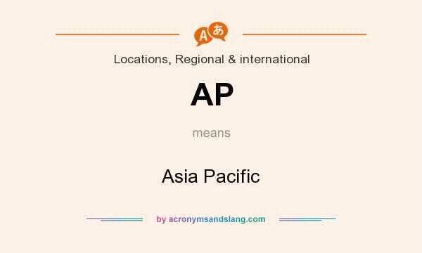 What does AP mean? It stands for Asia Pacific