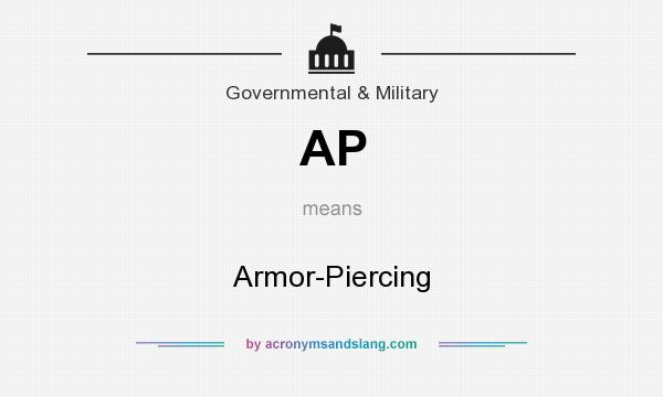 What does AP mean? It stands for Armor-Piercing