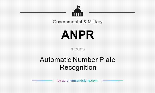 What does ANPR mean? It stands for Automatic Number Plate Recognition