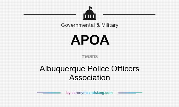 What does APOA mean? It stands for Albuquerque Police Officers Association
