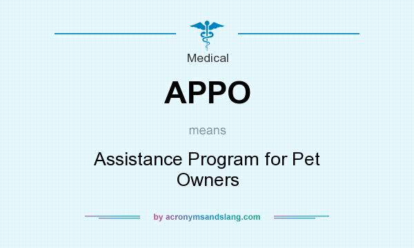 What does APPO mean? It stands for Assistance Program for Pet Owners