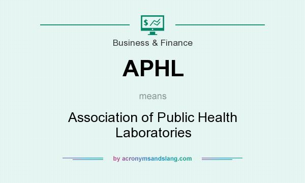 What does APHL mean? It stands for Association of Public Health Laboratories