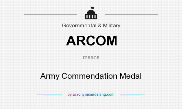 What does ARCOM mean? It stands for Army Commendation Medal