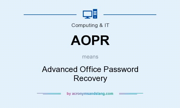 What does AOPR mean? It stands for Advanced Office Password Recovery