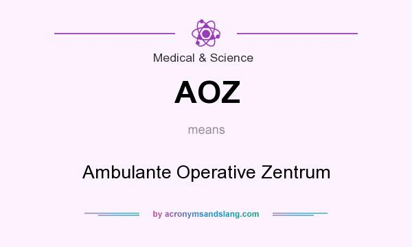 What does AOZ mean? It stands for Ambulante Operative Zentrum