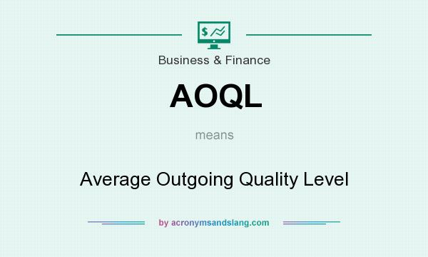 What does AOQL mean? It stands for Average Outgoing Quality Level