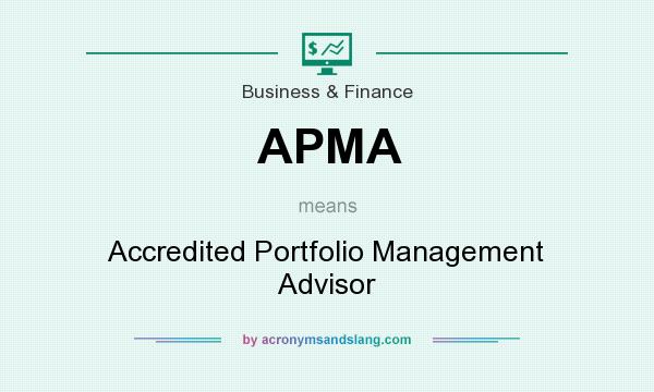 What does APMA mean? It stands for Accredited Portfolio Management Advisor