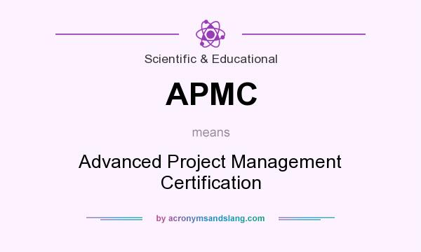 What does APMC mean? It stands for Advanced Project Management Certification