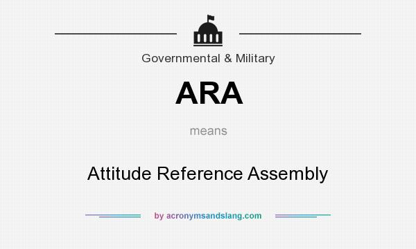 What does ARA mean? It stands for Attitude Reference Assembly